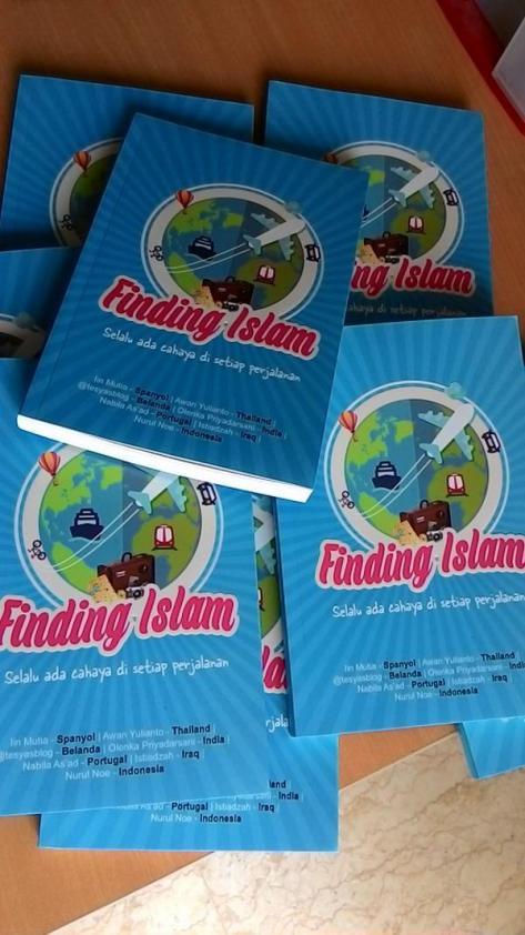 Finding Islam: Selalu ada cahaya di tiap perjalanan